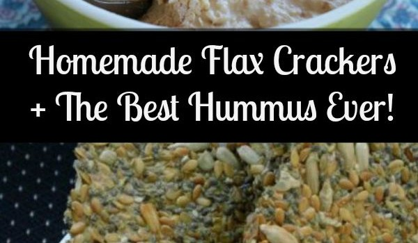 Homemade Flax crackers + best hummus ever