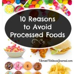 10 Reasons to Avoid Processed Foods - #4 really surprised me!