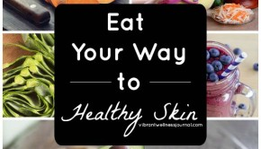 The Healthy Skin Diet: Best Foods and Recipes