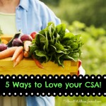 5 ways to love your CSA