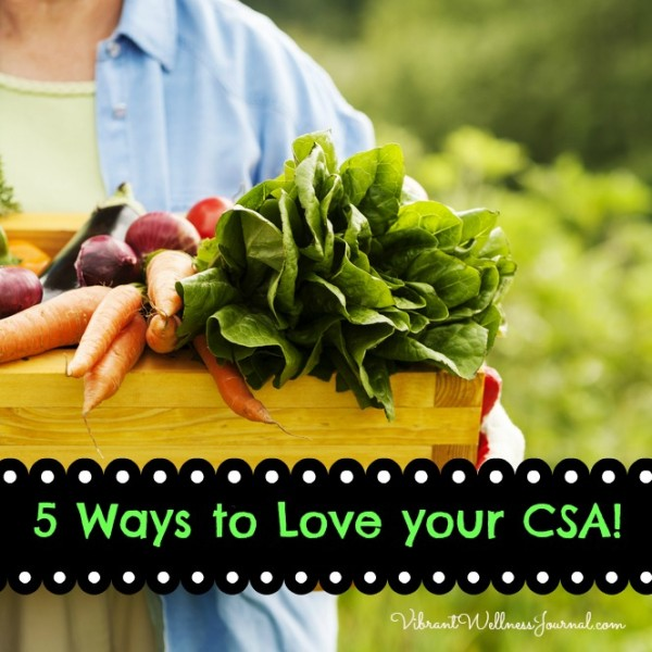 5 Ways to Love your CSA Vegetable Delivery