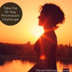 Minimalist Mindfulness: The 30 Day Minimalism Challenge