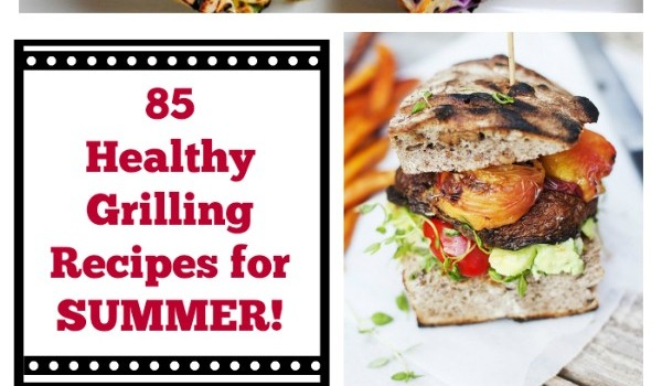 Summer is in full swing, and surely you're looking to do some cooking outside! Here are our 85 healthy grilling recipes for summer to set you up for a season of flavorful barbeque!