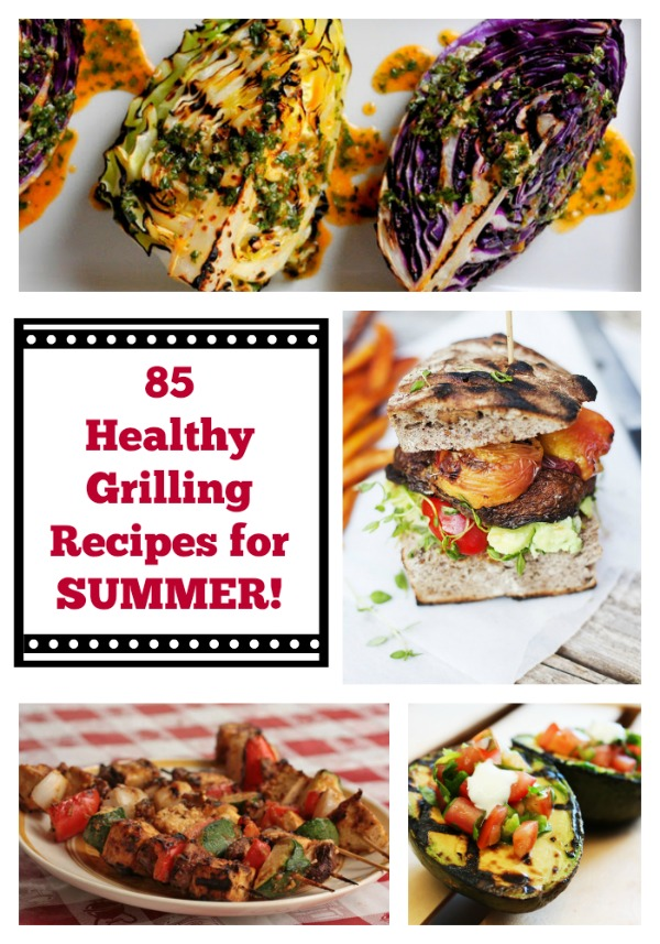 85 Healthy Grilling Recipes for Summer - Summer is in full swing, and surely you're looking to do some cooking outside! Here are our 85 healthy grilling recipes for summer to set you up for a season of flavorful barbeque!
