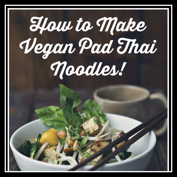 vegan pad thai noodle recipe