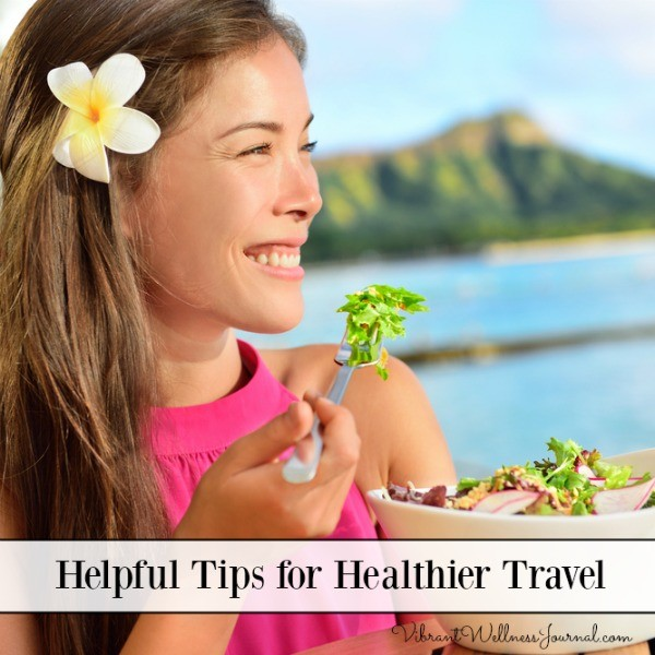Helpful Tips for Healthier Travel