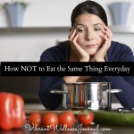 how not to eat the same thing everyday