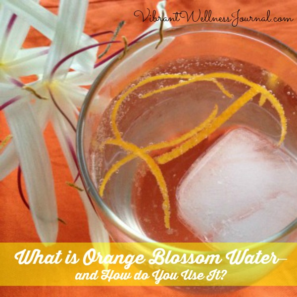 What is Orange Blossom Water