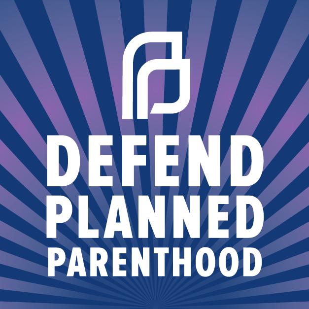 defend planned parenthood